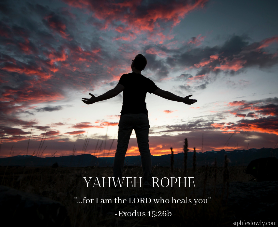Yahweh-Rophe: The LORD Heals – Sip Life Slowly and Enjoy It